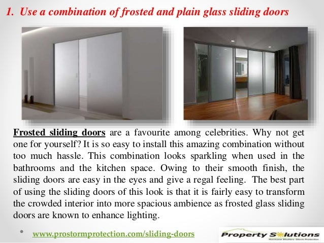 1. Use a combination of frosted and plain glass sliding doors  Frosted sliding doors are a favourite among celebrities. Wh...