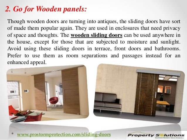 2. Go for Wooden panels:  Though wooden doors are turning into antiques, the sliding doors have sort  of made them popular...