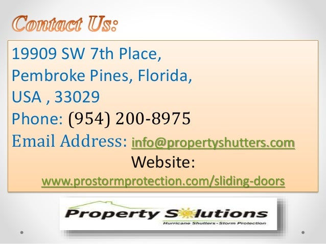 19909 SW 7th Place,  Pembroke Pines, Florida,  USA , 33029  Phone: (954) 200-8975  Email Address: info@propertyshutters.co...