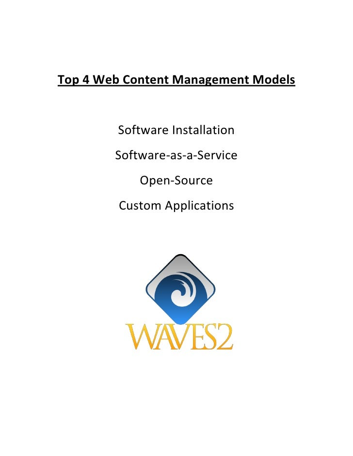 Top 4 Web Content Management Models        Software Installation        Software-as-a-Service            Open-Source      ...