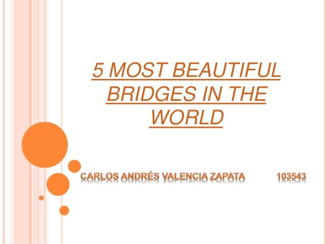 5 MOST BEAUTIFUL BRIDGES IN THE WORLD