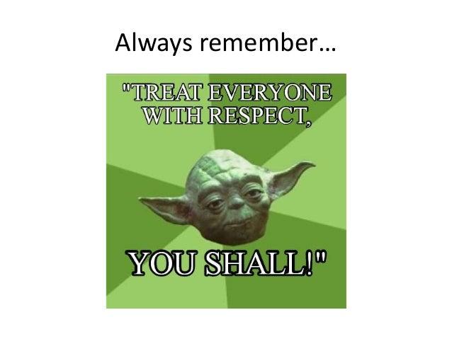 Always remember…