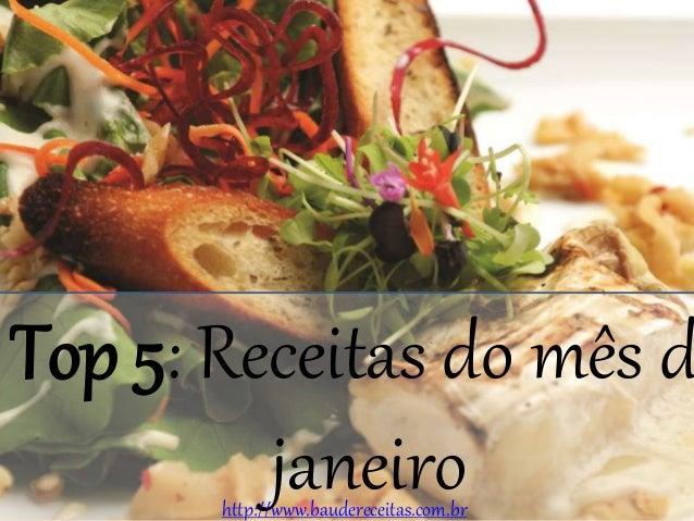 Top 5: Receitas do mês d janeirohttp://www.baudereceitas.com.br