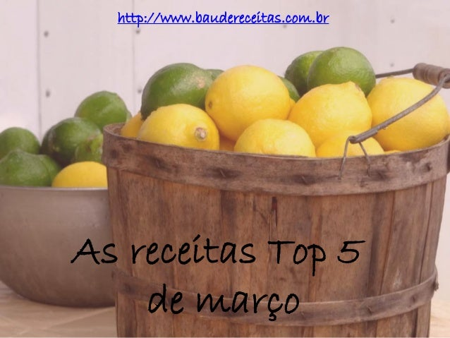 As receitas Top 5 de março http://www.baudereceitas.com.br