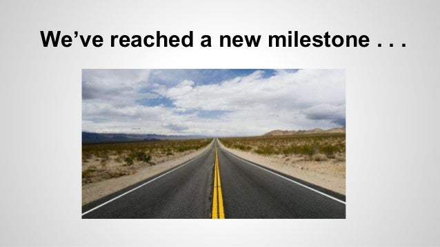 We've reached a new milestone . . .