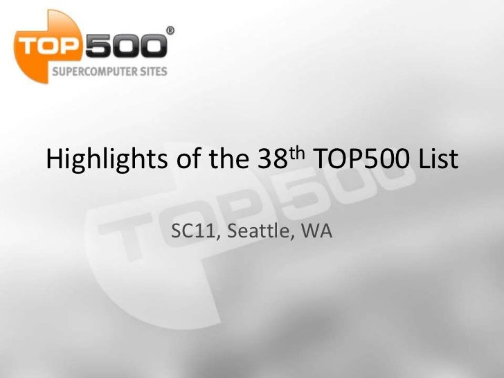 Highlights of the   38th   TOP500 List          SC11, Seattle, WA