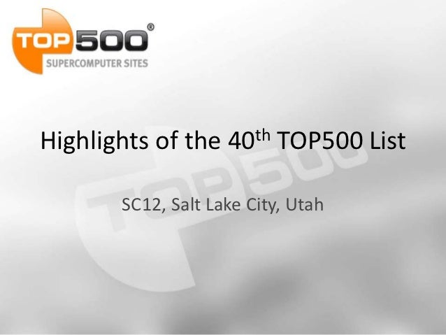 Highlights of the   40th   TOP500 List       SC12, Salt Lake City, Utah
