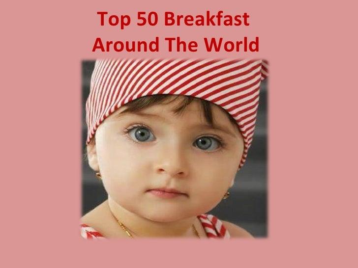 Top 50 BreakfastAround The World