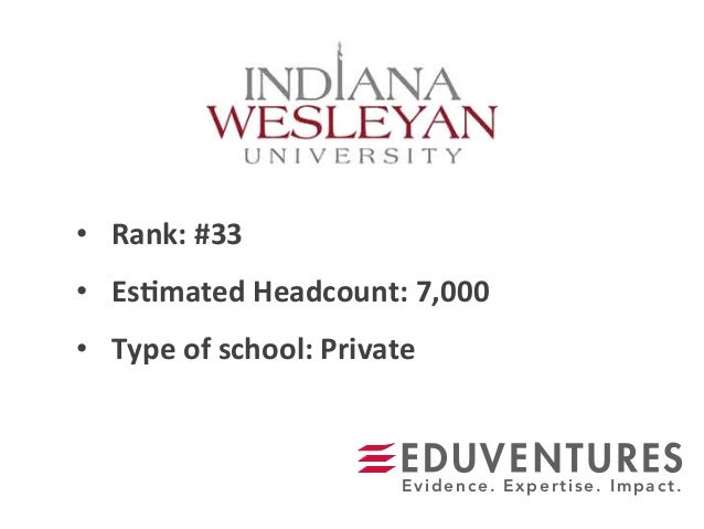 • Rank:  #33   • Es.mated  Headcount:  7,000   • Type  of  school:  Private   Evidence. Expertise. Im...