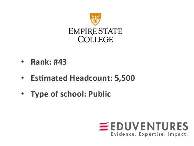 • Rank:  #43   • Es.mated  Headcount:  5,500   • Type  of  school:  Public   Evidence. Expertise. Imp...