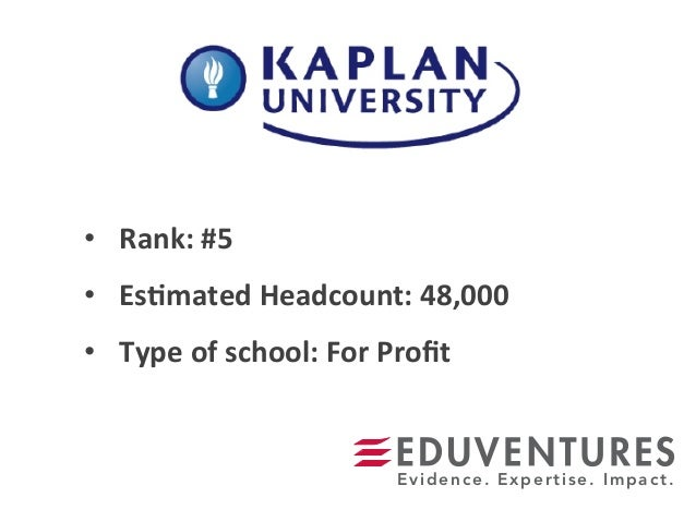 • Rank:  #5   • Es.mated  Headcount:  48,000   • Type  of  school:  For  Profit   Evidence. Expertis...