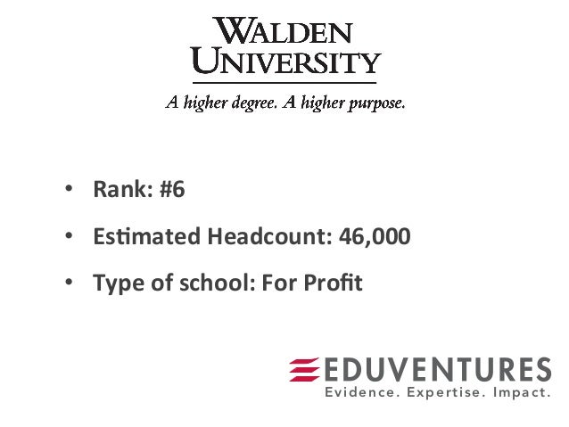 • Rank:  #6   • Es.mated  Headcount:  46,000   • Type  of  school:  For  Profit   Evidence. Expertis...