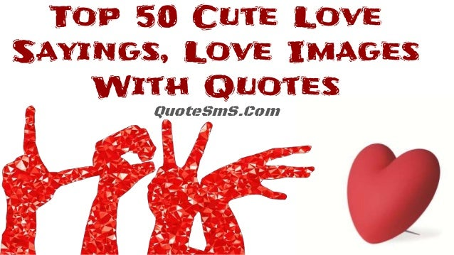 20 Sweet Love Quotes Sayings And Images: Top 50 Cute Love Sayings, Love Images With Quotes