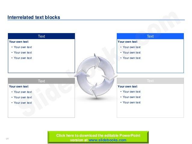 21 www.slidebooks.com21 Interrelated text blocks Text Your own text • Your own text • Your own text • Your own text Text Y...