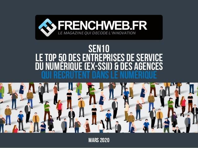 SEN10 Le top 50 des Entreprises de Service du Numérique (ex-SSII) & DES AGENCES qui recrutent dans le numérique Mars 2020 ...