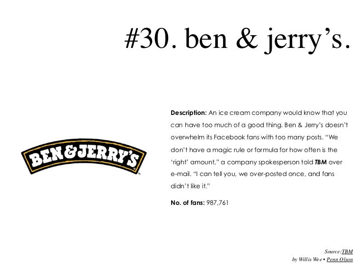 a overview of ben jerrys company By 1990, sales for ben & jerry's were $77 million, on which the company posted after-tax profits of $26 million the years 1990, 1991, and 1992 were also notable for the progress made in clarifying and bringing focus to ben & jerry's social mission.