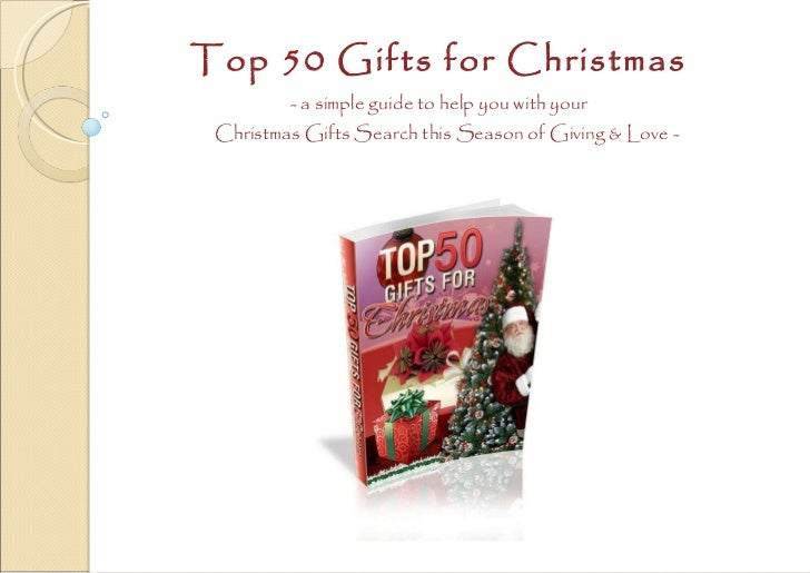Top 50 Gifts for Christmas - a simple guide to help you with your   Christmas Gifts Search this Season of Giving & Love -