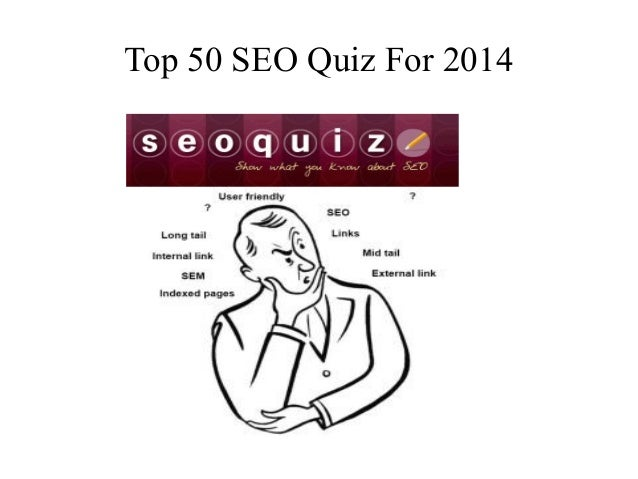 Top 50 SEO Quiz For 2014