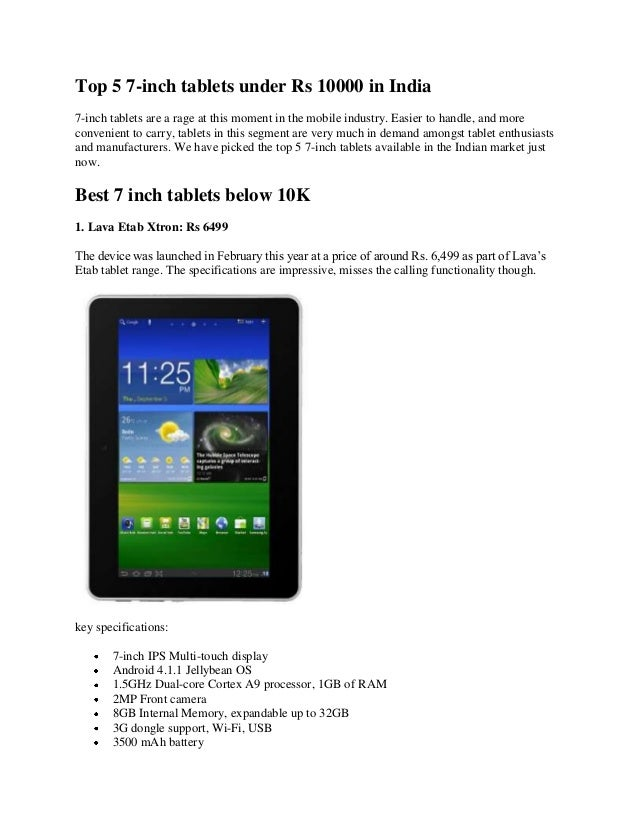Top 5 7-inch tablets under Rs 10000 in India7-inch tablets are a rage at this moment in the mobile industry. Easier to han...