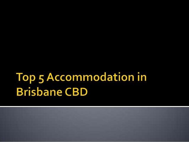 Top 5 Accommodation in Brisbane CBD