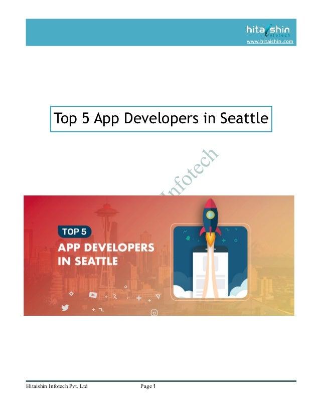 H itaishin Infotech www.hitaishin.com Top 5 App Developers in Seattle Hitaishin Infotech Pvt. Ltd Page 1