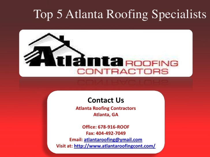 Top 5 Atlanta Roofing Specialists -                 Contact Us            Atlanta Roofing Contractors                    A...