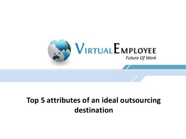 Top 5 attributes of an ideal outsourcing destination