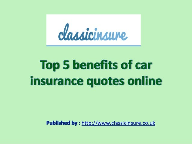 Top 5 benefits of car insurance quotes online