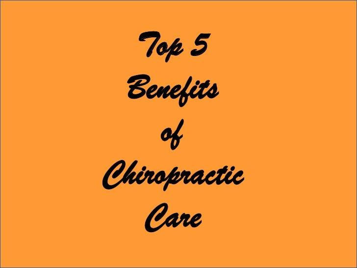 Top 5 Benefits     ofChiropractic   Care