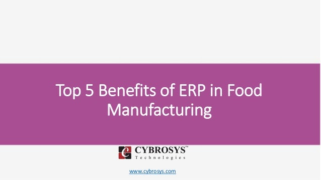 www.cybrosys.com Top 5 Benefits of ERP in Food Manufacturing