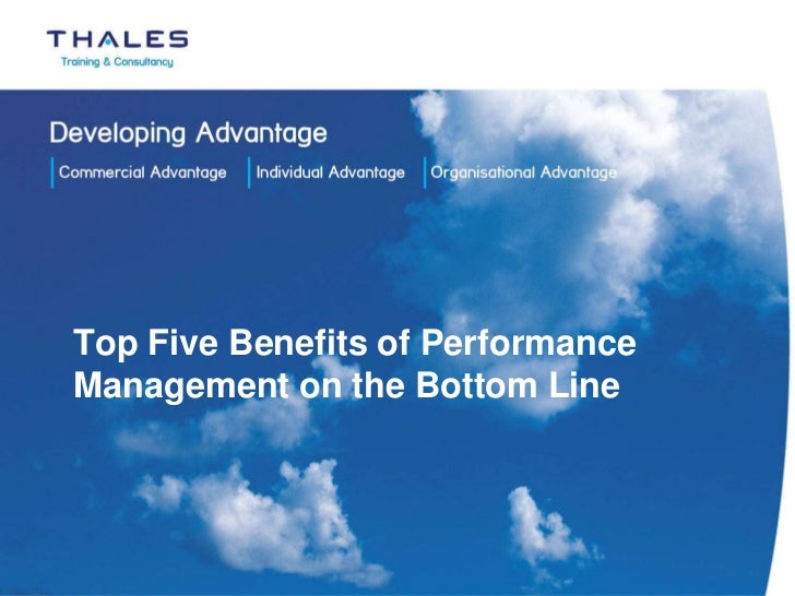 Top Five Benefits of PerformanceManagement on the Bottom Line