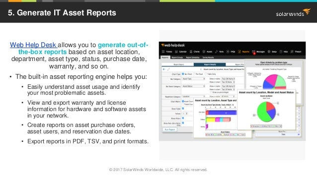 Image Place Holder Web Help Desk allows you to generate out-of- the-box reports based on asset location, department, asset...