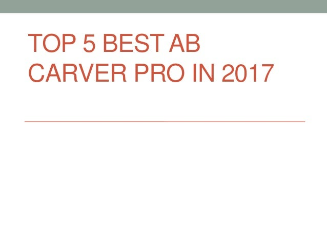 TOP 5 BEST AB CARVER PRO IN 2017