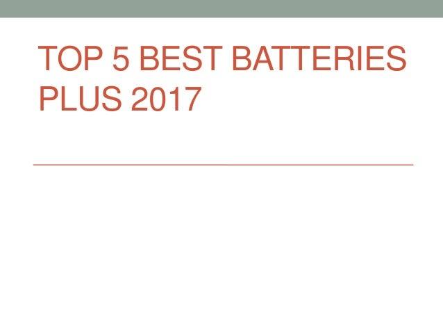 TOP 5 BEST BATTERIES PLUS 2017
