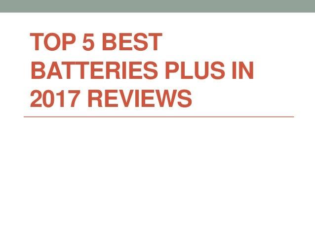 TOP 5 BEST BATTERIES PLUS IN 2017 REVIEWS