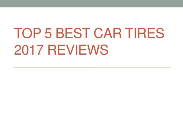 TOP 5 BEST CAR TIRES 2017 REVIEWS