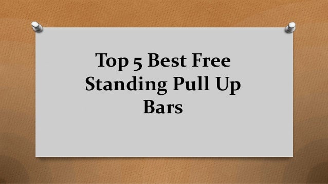 Top 5 Best Free Standing Pull Up Bars