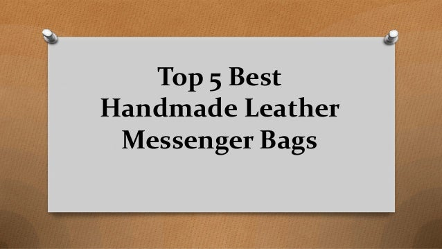 Top 5 Best Handmade Leather Messenger Bags