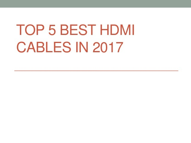 TOP 5 BEST HDMI CABLES IN 2017