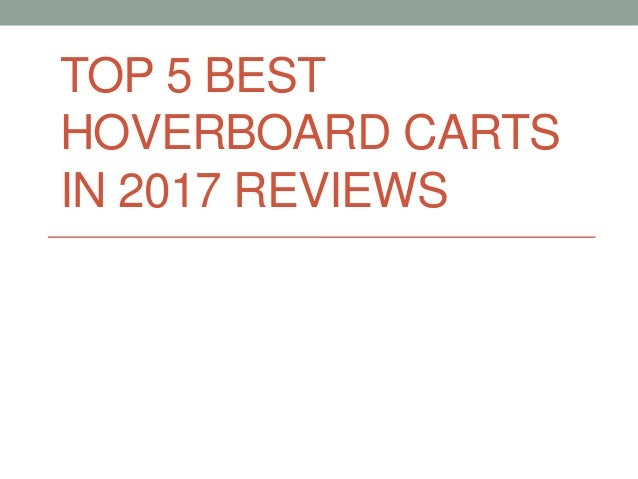TOP 5 BEST HOVERBOARD CARTS IN 2017 REVIEWS