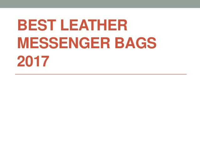 BEST LEATHER MESSENGER BAGS 2017