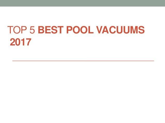 TOP 5 BEST POOL VACUUMS 2017