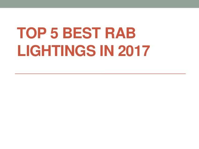 TOP 5 BEST RAB LIGHTINGS IN 2017
