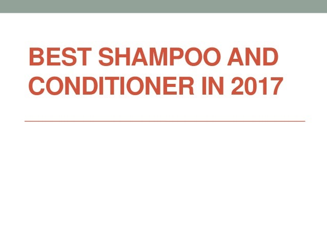 BEST SHAMPOO AND CONDITIONER IN 2017