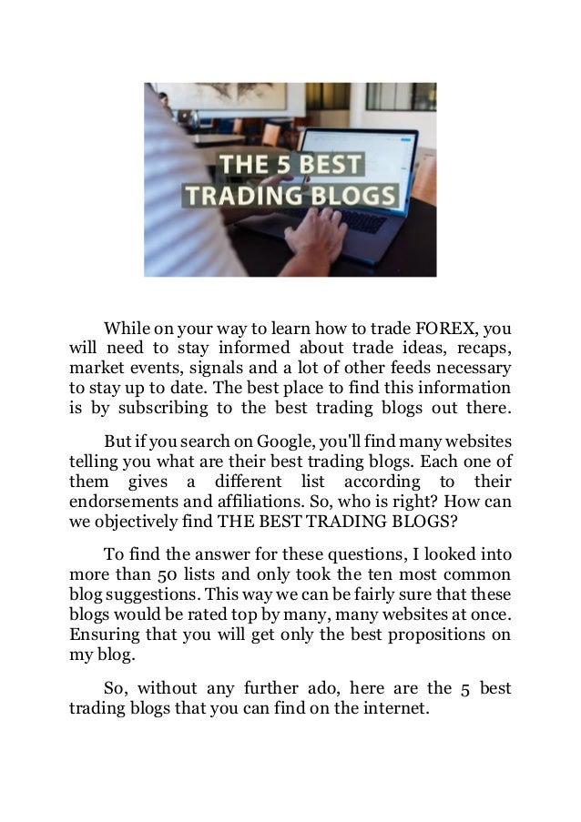 While on your way to learn how to trade FOREX, you will need to stay informed about trade ideas, recaps, market events, si...