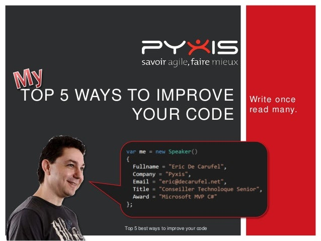 TOP 5 WAYS TO IMPROVE YOUR CODE  Top 5 best ways to improve your code  Write once read many.