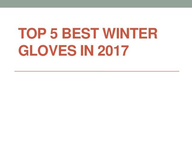 TOP 5 BEST WINTER GLOVES IN 2017