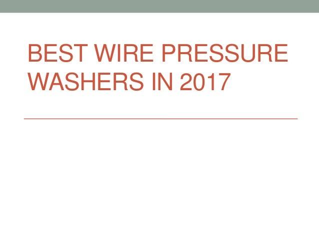 BEST WIRE PRESSURE WASHERS IN 2017