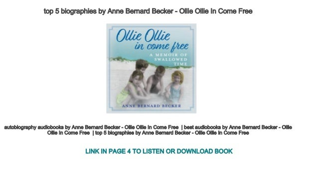 Top 5 Biographies By Anne Bernard Becker Ollie Ollie In Come Free