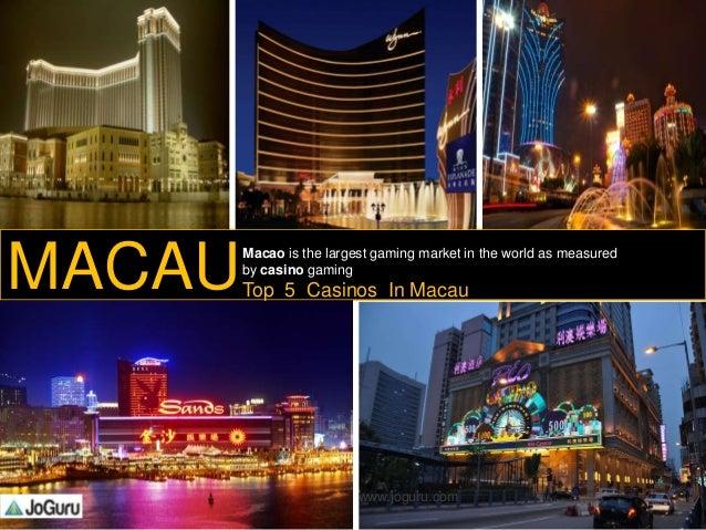 MACAUMacao is the largest gaming market in the world as measured by casino gaming Top 5 Casinos In Macau 1 www.joguru.com